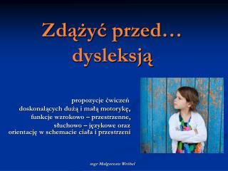 Zdążyć przed… dysleksją
