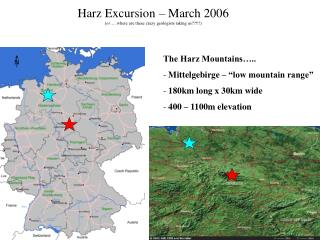 Harz Excursion – March 2006 ( or …. where are these crazy geologists taking us??!!!)
