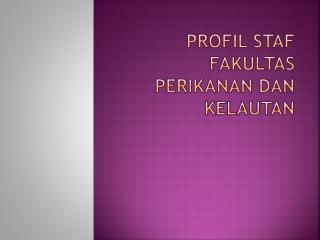 Profil Staf Fakultas Perikanan dan Kelautan