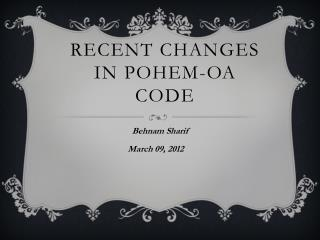 Recent Changes in POHEM-OA Code