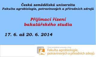 Česká zemědělská univerzita Fakulta agrobiologie, potravinových a přírodních zdrojů