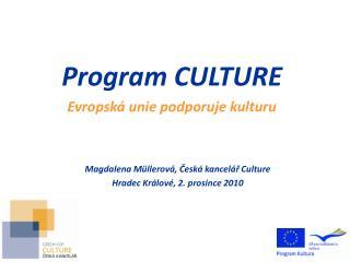 Program CULTURE Evropská unie podporuje kulturu