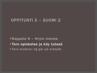 OPPITUNTI  2  – SUOMI 2