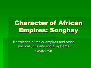 Character of African Empires: Songhay