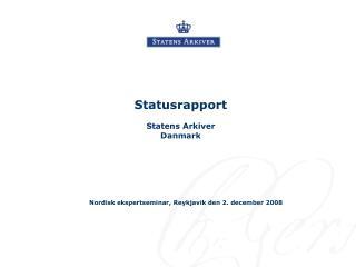 Statusrapport Statens Arkiver Danmark