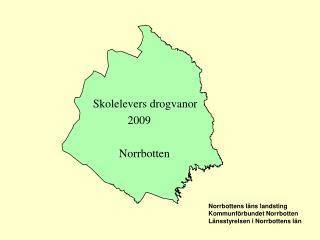Skolelevers drogvanor               2009            Norrbotten