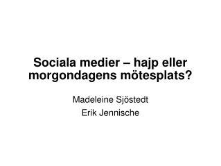 Sociala medier – hajp eller morgondagens mötesplats?