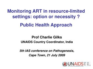 Monitoring ART in resource-limited settings: option or necessity ? Public Health Approach