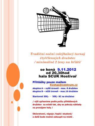 Tradiční noční volejbalový turnaj  čtyřčlenných družstev / minimálně 2 ženy na hřišti/