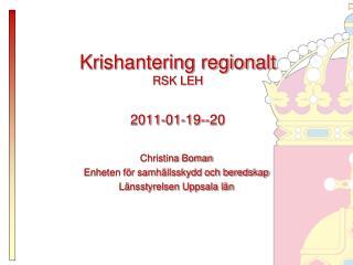 Krishantering regionalt RSK LEH 2011-01-19--20