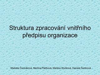 Struktura zpracování vnitřního předpisu organizace