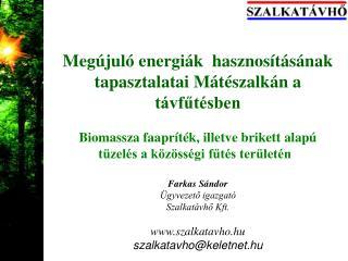 Megújuló energiák  hasznosításának tapasztalatai Mátészalkán a távfűtésben