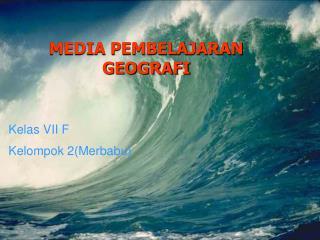 MEDIA PEMBELAJARAN GEOGRAFI