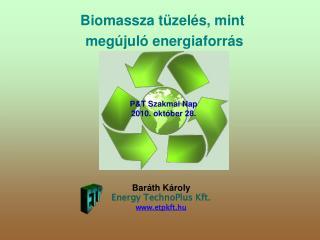 Biomassza tüzelés, mint  megújuló energiaforrás