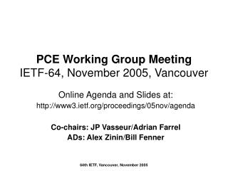 PCE Working Group Meeting IETF-64, November 2005, Vancouver