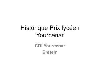Historique Prix lycéen Yourcenar