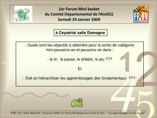 1er Forum Mini basket du Comité Départemental de l'Ain(01) Samedi 24 Janvier 2009