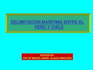 DELIMITACIÒN MARITIMA ENTRE EL PERÙ Y CHILE