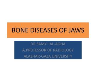BONE DISEASES OF JAWS