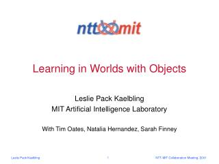Learning in Worlds with Objects