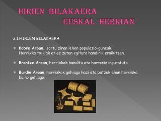 HIRIEN  BILAKAERA                       EUSKAL  HERRIAN