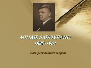 MIHAIL SADOVEANU 1880-1961
