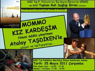 MOMMO  KIZ KARDEŞİM filmini ödüllü yönetmen  Atalay TAŞDİKEN'le  izliyor ve tartışıyoruz..