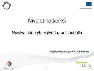 Nivelet notkeiksi Nivelvaiheen yhteistyö Turun seudulla