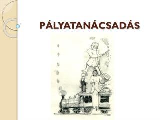 PÁLYATANÁCSADÁS
