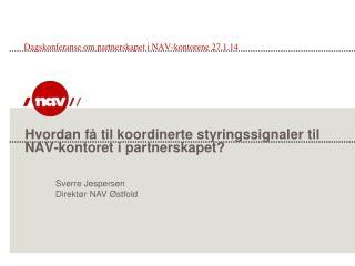 Hvordan få til koordinerte styringssignaler til NAV-kontoret i partnerskapet?