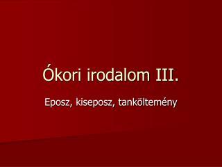 Ókori irodalom III.