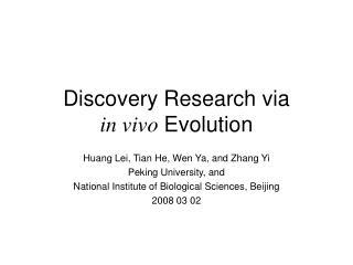 Discovery Research via  in vivo  Evolution