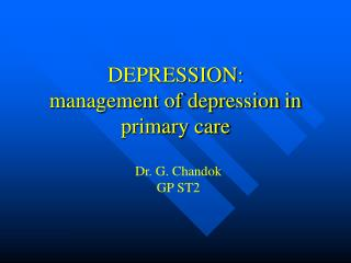 DEPRESSION:  management of depression in primary care