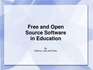Free and Open  Source Software in Education