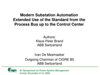 Modern Substation Automation Extended Use of the Standard from the Process Bus up to the Control Center