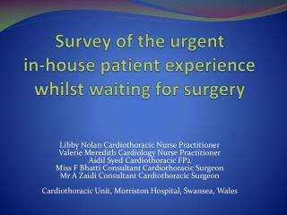Survey of the urgent  in-house patient experience whilst waiting for surgery