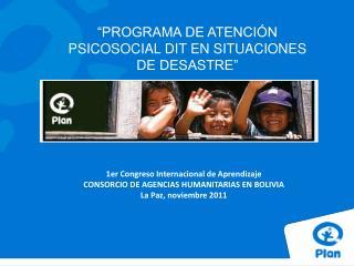 """""""PROGRAMA DE ATENCIÓN PSICOSOCIAL DIT EN SITUACIONES DE DESASTRE"""""""