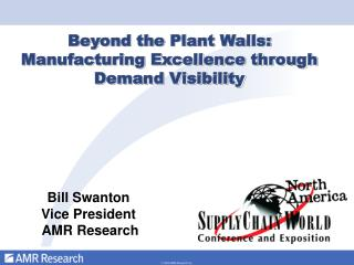 Beyond the Plant Walls:  Manufacturing Excellence through Demand Visibility