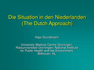 Die Situation in den Niederlanden (The Dutch Approach)