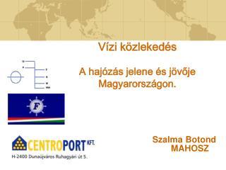 Vízi közlekedés A hajózás jelene és jövője Magyarországon.