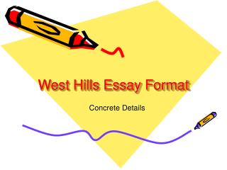 West Hills Essay Format