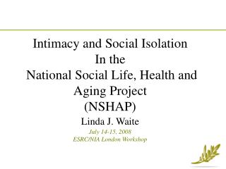 Intimacy and Social Isolation In the  National Social Life, Health and Aging Project (NSHAP)