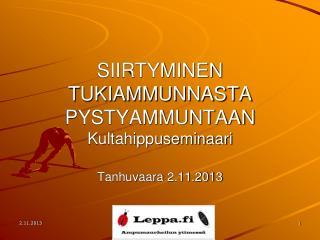 SIIRTYMINEN TUKIAMMUNNASTA PYSTYAMMUNTAAN Kultahippuseminaari Tanhuvaara 2.11.2013