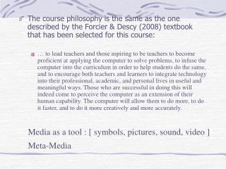 Media as a tool : [ symbols, pictures, sound, video ] Meta-Media