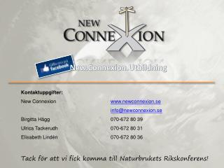 Kontaktuppgifter: New Connexion newconnexion.se info@newconnexion.se
