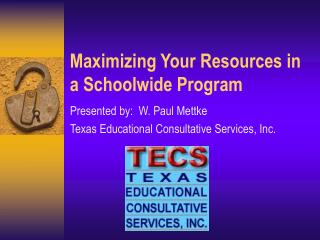 Maximizing Your Resources in a Schoolwide Program
