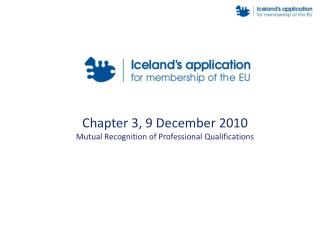 Chapter 3, 9 December 2010 Mutual Recognition of Professional Qualifications