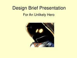 Design Brief Presentation