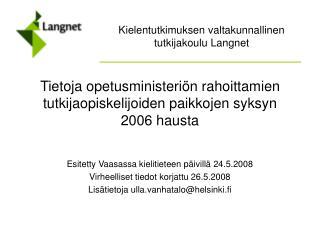 Esitetty Vaasassa kielitieteen päivillä 24.5.2008  Virheelliset tiedot korjattu 26.5.2008