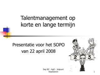 Presentatie voor het SOPO  van 22 april 2008